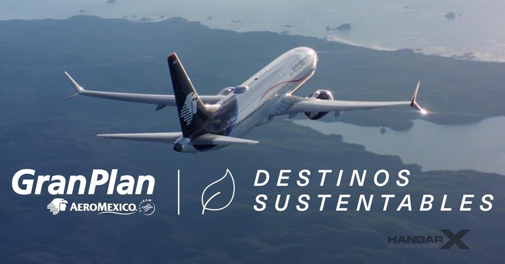 Destinos Sustentables - La nueva propuesta de Aeroméxico